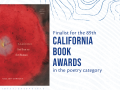 Finalist for the 89th California Book Awards in the poetry category.